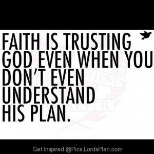 god still you should trust him thats called faith.,Famous Bible Verses ...