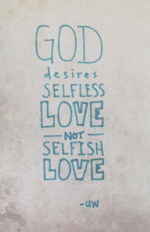 God desires selfless love, not selfish love