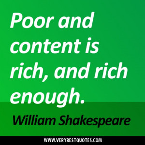 Poor-and-content-is-rich-and-rich-enough.ShakeSpear-Quotes.jpg