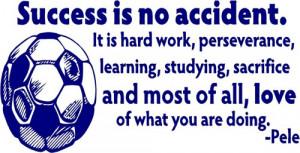 Success is no accident .....Pele decals-sticker