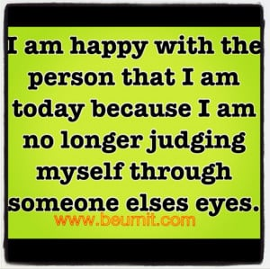 Self-Esteem - I Am Happy With The Person That I Am Today .