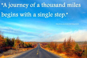 ... of a thousand miles begins with a single step quotes about life