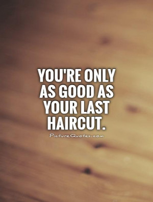 Hair Cut Quotes and Sayings