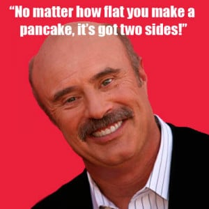 Dr Phil Isms Funny Quotes