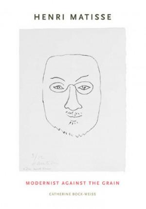 Henri Matisse: Modernist Against the Grain
