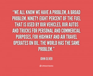quote-John-Olver-we-all-know-we-have-a-problem-28730.png