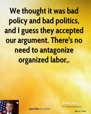 ... accepted our argument. There's no need to antagonize organized labor