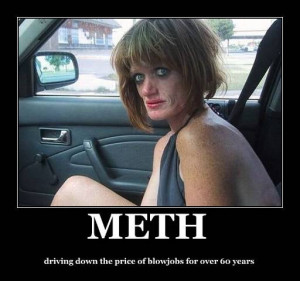 METH...Driving down the cost of blowjobs for over 60 years