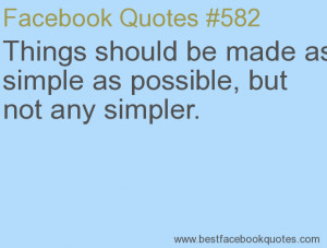 ... possible, but not any simpler.-Best Facebook Quotes, Facebook Sayings