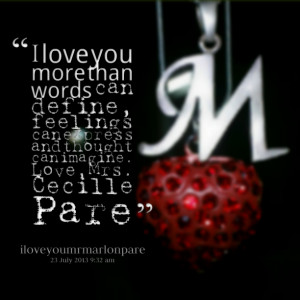 Quotes Picture: i love you more than words can define, feelings can ...