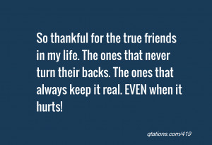 for the true friends in my life. The ones that never turn their backs ...