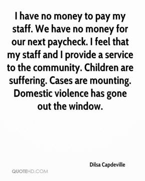 Dilsa Capdeville - I have no money to pay my staff. We have no money ...