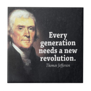 Thomas Jefferson Quote on Revolution Ceramic Tiles