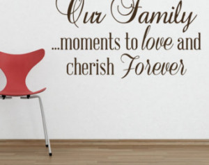... ...moments to love and cherish Forever quote VINYL DECAL 22x36 in