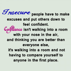Insecure people have to make excuses...