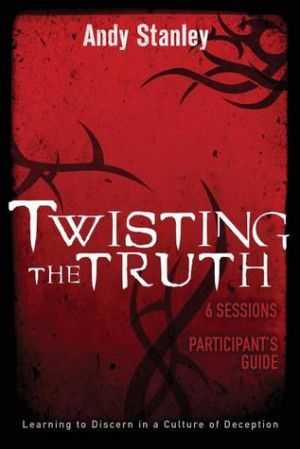 Twisting the Truth Participant's Guide: Learning to Discern in a ...