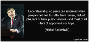 ... lack of jobs, lack of basic public services - and most of all - lack
