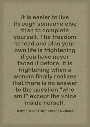 Betty Friedan (The Feminist Mystique) Sadly, the reason many people ...
