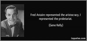 More Gene Kelly Quotes
