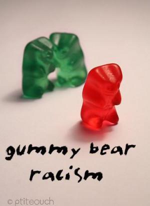 racism photo gummybearracism.jpg