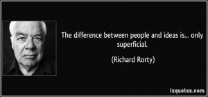 The difference between people and ideas is... only superficial.