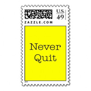 Never Quit Quotes Yellow Inspirational Quote Stamp Never Quit Quotes ...