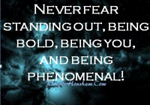 Be BOLD!!!!