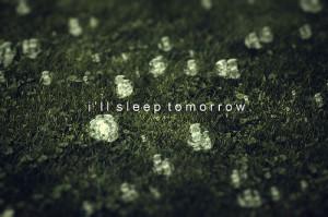 field, gone, quote, quotes, sleep, sleep alone, sleeps, tomorrow ...