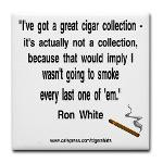 ... Quotes Cigar Shirts > Ron White Cigar Quote > Ron White Cigar Quote