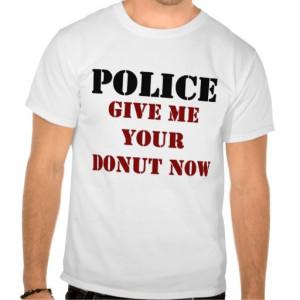 Funny Police Donut Shirts