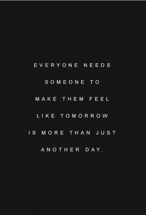 Everyone needs someone