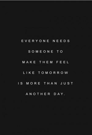 Everyone needs someone
