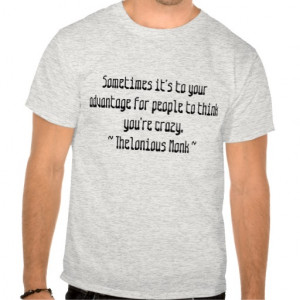 Funny Composer Quotes T - Monk T Shirt