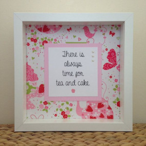 There is Always Time for Tea and Cake by LoulousLovelyLetters, £18.95