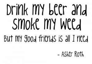 Tags: i hate college weed beer asher roth song great song