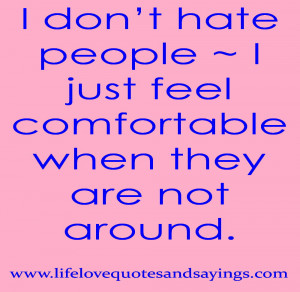 Hate Life Quotes And Sayings Hd I Dont Hate People Love Quotes And ...