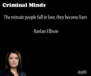 ... fall in love, they become liars- Harlan Ellison said by Emily Prentiss