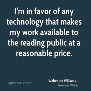 walter-jon-williams-walter-jon-williams-im-in-favor-of-any-technology ...