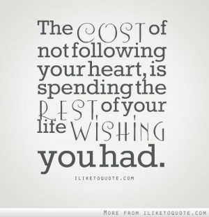Not following your heart
