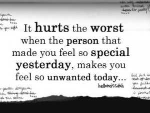 ... you feel so special yesterday, makes you fell so unwanted today