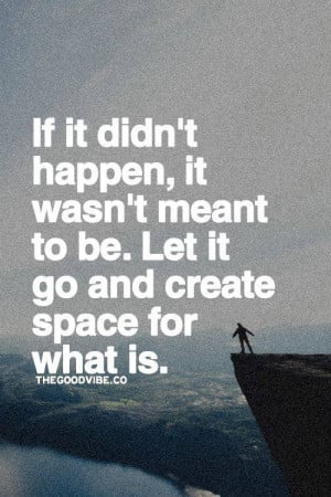If it didn't happen, it wasn't meant to be. Let it go and create ...
