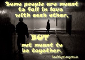 love quotes_some people are meant to fall in love with each other but ...