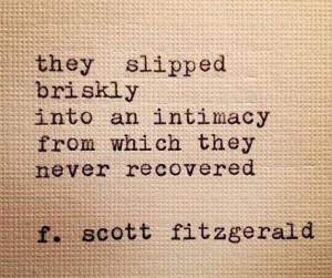scott fitzgerald. love this quote
