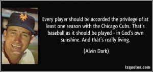 be accorded the privilege of at least one season with the Chicago Cubs ...