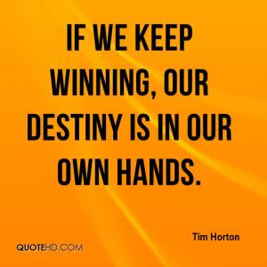 Tim Horton Quotes