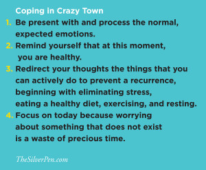 Have you ever been to Crazy Town? If so, how do you cope?