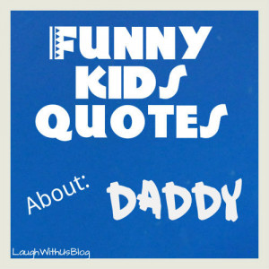 Funny Dad Quotes From Daughter