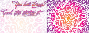 You Hate Drama Stop Starting It Facebook Cover Layout