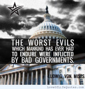 Ludwig-Von-Mises-quote-on-Bad-Governments.jpg