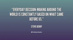 Everyday decision-making around the world is constantly based on what ...